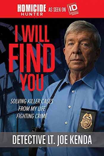 9781478922414-1478922419-I Will Find You: Solving Killer Cases from My Life Fighting Crime
