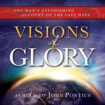 9781462112814-1462112811-Visions of Glory: One Man's Astonishing Account of the Last Days - Book on CD