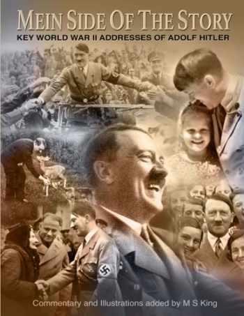 9781511696203-1511696206-Mein Side of the Story: Key World War 2 Addresses of Adolf Hitler