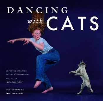 9781452128337-1452128332-Dancing with Cats: From the Creators of the International Best Seller Why Cats Paint (Cat Books, Crazy Cat Lady Gifts, Gifts for Cat Lovers, Cat Photography)