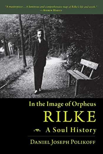 9781888602524-188860252X-In the Image of Orpheus: Rilke - A Soul History