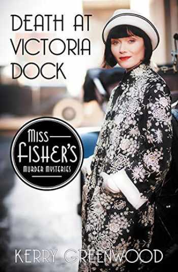 9781464207587-1464207585-Death at Victoria Dock (Miss Fisher's Murder Mysteries)