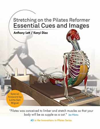 9780994514714-0994514719-Stretching on the Pilates Reformer: Essential Cues and Images (Innovations in Pilates) (Volume 3)