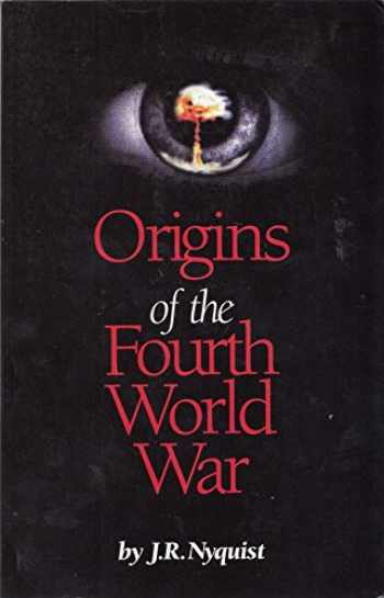 9781582750101-1582750106-Origins of the Fourth World War : And the Coming Wars of Mass Destruction