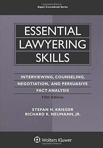 9781454830986-1454830980-Essential Lawyering Skills (Aspen Coursebook): Interviewing, Counseling, Negotiation, and Persuasive Fact Analysis