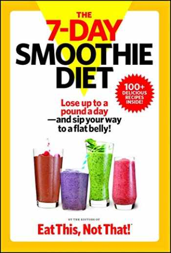 9781940358208-1940358205-The 7-Day Smoothie Diet: Lose up to a pound a day--and sip your way to a flat belly!