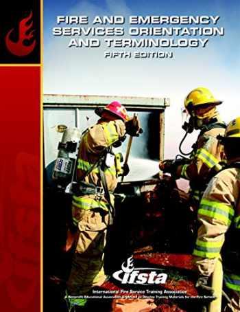 9780132786034-0132786036-Fire & Emergency Services Orientation & Terminology (5th Edition) (Principles of Emergency Services)