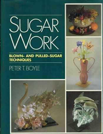 9780442209940-0442209940-Sugar work: Blown-and pulled-sugar techniques