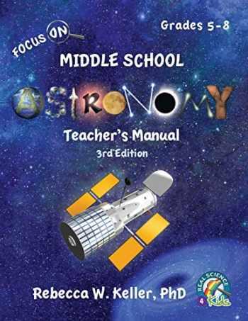 9781941181478-1941181473-Focus On Middle School Astronomy Teacher's Manual 3rd Edition