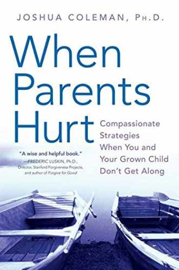 9780061148439-0061148431-When Parents Hurt: Compassionate Strategies When You and Your Grown Child Don't Get Along