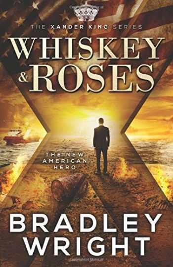 9780997392609-0997392606-Whiskey & Roses (The Xander King Series) (Volume 1)