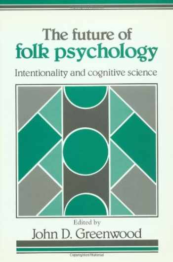 9780521408981-0521408989-The Future of Folk Psychology: Intentionality and Cognitive Science