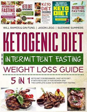 9781795313780-1795313781-Ketogenic Diet and Intermittent Fasting Weight Loss Guide : 5 in 1 Keto Diet For Beginners , Fast Keto Diet , IF With Keto Diet, IF for Women and the Complete Guide To Intermittent Fasting