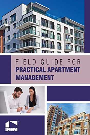 9781572032248-1572032243-Field Guide for Practical Apartment Management
