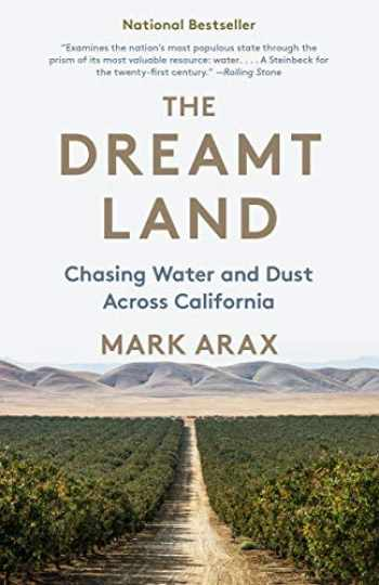 9781101910191-1101910194-The Dreamt Land: Chasing Water and Dust Across California