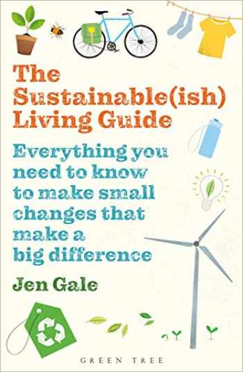 9781472969125-147296912X-The Sustainable(ish) Living Guide: Everything you need to know to make small changes that make a big difference