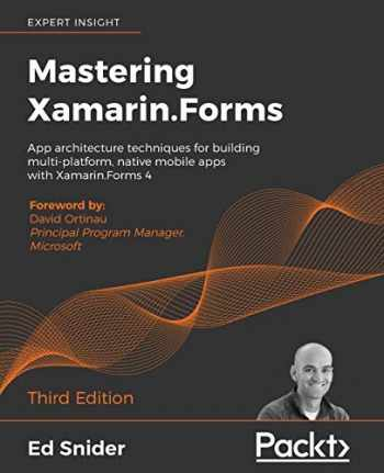 9781839213380-1839213388-Mastering Xamarin.Forms: App architecture techniques for building multi-platform, native mobile apps with Xamarin.Forms 4, 3rd Edition