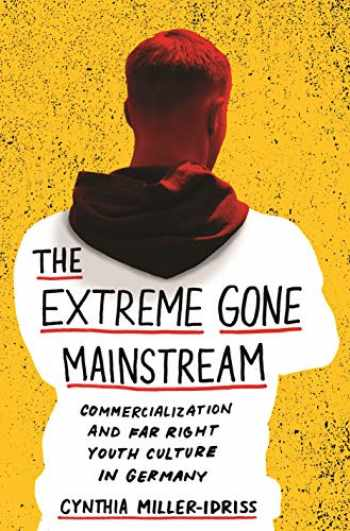9780691196152-069119615X-The Extreme Gone Mainstream: Commercialization and Far Right Youth Culture in Germany (Princeton Studies in Cultural Sociology)
