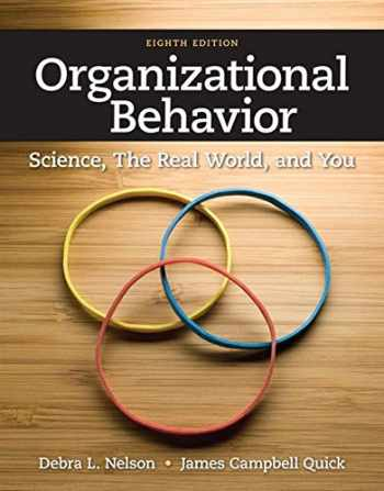 9781111825867-1111825866-Organizational Behavior: Science, The Real World, and You