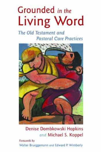 9780802863683-080286368X-Grounded in the Living Word: The Old Testament and Pastoral Care Practices