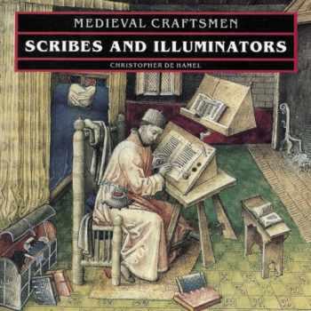 9780714120492-0714120499-Scribes and Illuminators (Medieval Craftsmen)