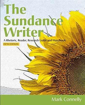9781111839086-1111839085-The Sundance Writer: A Rhetoric, Reader, Research Guide, and Handbook