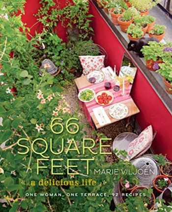 9781617690501-1617690503-66 Square Feet: A Delicious Life, One Woman, One Terrace, 92 Recipes