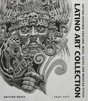 9783943105056-3943105059-Latino Art Collection: Tattoo-Inspired Chicano, Maya, Aztec & Mexican Styles (French Edition)