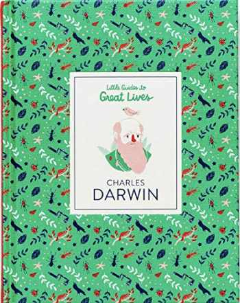 9781786272959-1786272954-Little Guides to Great Lives: Charles Darwin