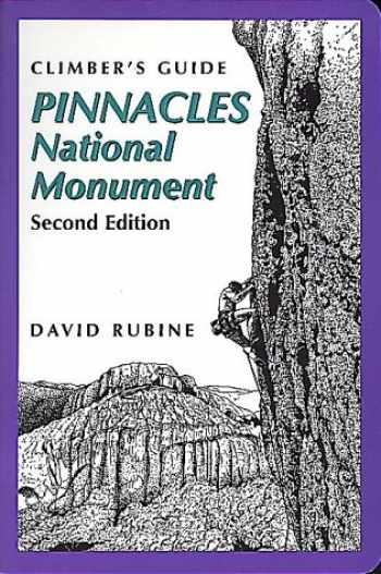 9780934641890-0934641897-Climber's Guide to Pinnacles National Monument, 2nd (Regional Rock Climbing Series)
