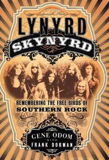 9780767910262-0767910265-Lynyrd Skynyrd: Remembering the Free Birds of Southern Rock