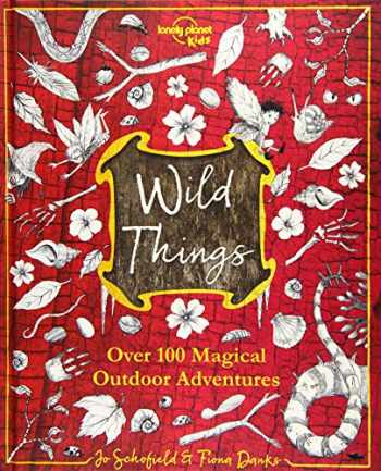 9781787017726-1787017729-Wild Things (Lonely Planet Kids)