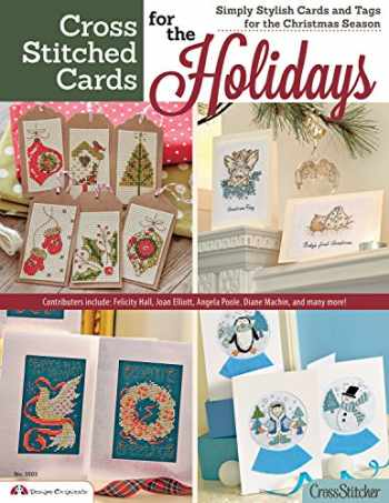 9781574213805-1574213806-Cross Stitched Cards for the Holidays: Simply Stylish Cards and Tags for the Christmas Season (Design Originals) 40+ Charming Christmas Cards to Stitch, from the Editors of CrossStitcher Magazine