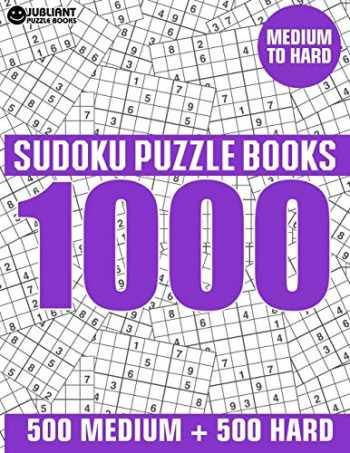 9781689755566-1689755563-1000 Sudoku Puzzles 500 Medium & 500 Hard: Medium to Hard Sudoku Puzzle Book for Adults with Answers