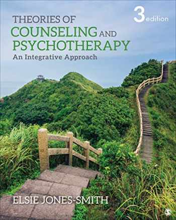 9781544384559-1544384556-Theories of Counseling and Psychotherapy: An Integrative Approach