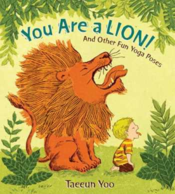 9780399256028-0399256024-You Are a Lion!: And Other Fun Yoga Poses