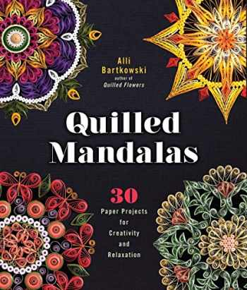 9781454709015-1454709014-Quilled Mandalas: 30 Paper Projects for Creativity and Relaxation