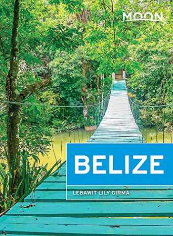 9781640490420-1640490426-Moon Belize (Travel Guide)