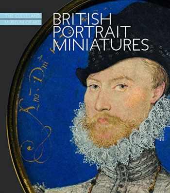 9781907804236-1907804234-British Portrait Miniatures: The Cleveland Museum of Art