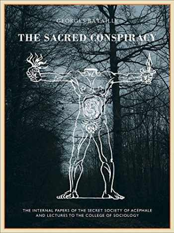 9781900565950-1900565951-The Sacred Conspiracy: The Internal Papers of the Secret Society of Acéphale and Lectures to the College of Sociology