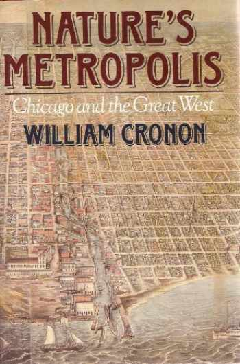 9780393029215-0393029212-Nature's Metropolis: Chicago and the Great West