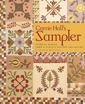 9781933466835-1933466839-Carrie Hall's Sampler: Favorite Blocks from a Classic Pattern Collection
