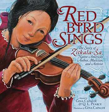 9781541578364-1541578368-Red Bird Sings: The Story of Zitkala-Ša, Native American Author, Musician, and Activist