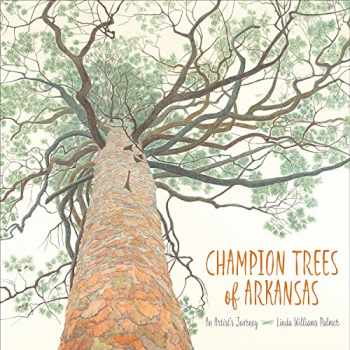 9781682260128-1682260127-Champion Trees of Arkansas: An Artist's Journey
