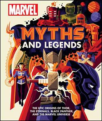 9781465497758-1465497757-Marvel Myths and Legends: The epic origins of Thor, the Eternals, Black Panther, and the Marvel Universe