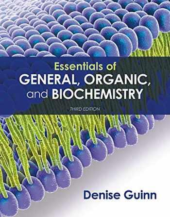 9781319079444-131907944X-Essentials of General, Organic, and Biochemistry