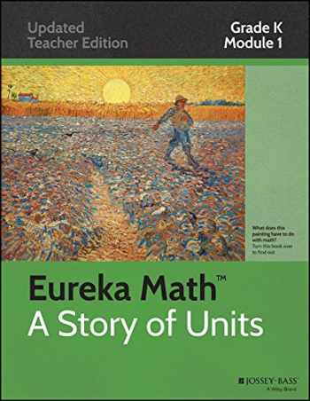 9781118792902-1118792904-Eureka Math A Story of Units, Grade K Module 1 Numbers to 10, Updated Teacher Edition