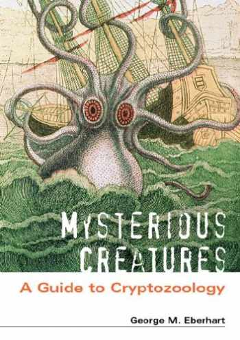 9781576072837-1576072835-Mysterious Creatures: A Guide to Cryptozoology