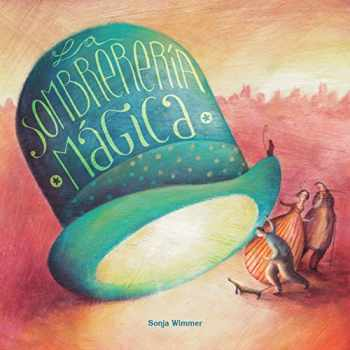 9788416078936-8416078939-La sombrerería mágica (The Magic Hat Shop) (Spanish Edition)
