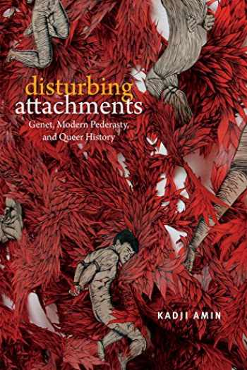 9780822369172-0822369176-Disturbing Attachments: Genet, Modern Pederasty, and Queer History (Theory Q)